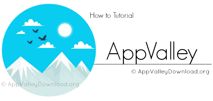 AppValley App Installer Guide ( iOS and Android )
